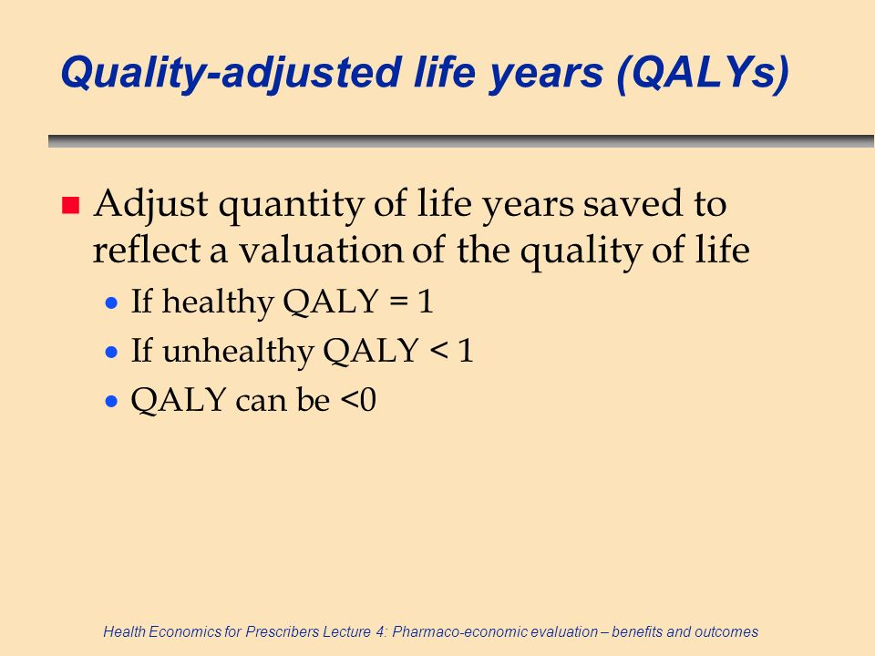 Quality-adjusted life years (QALYs)