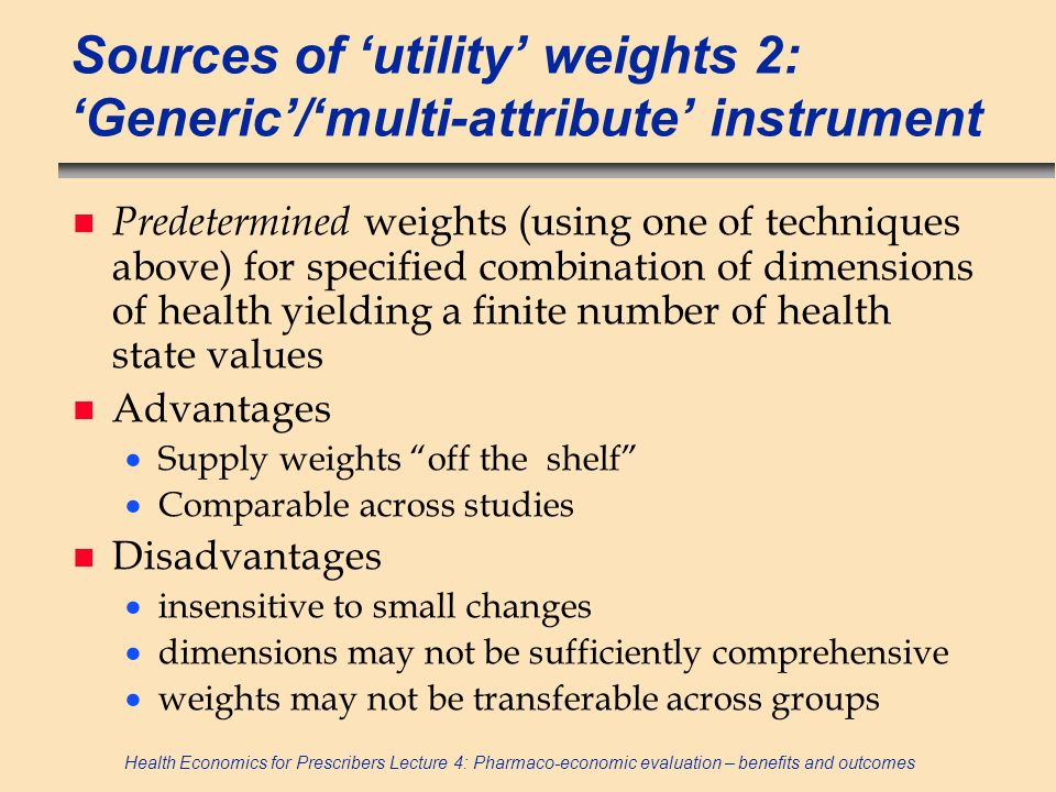 Sources of 'utility' weights 2: 'Generic'/'multi-attribute' instrument