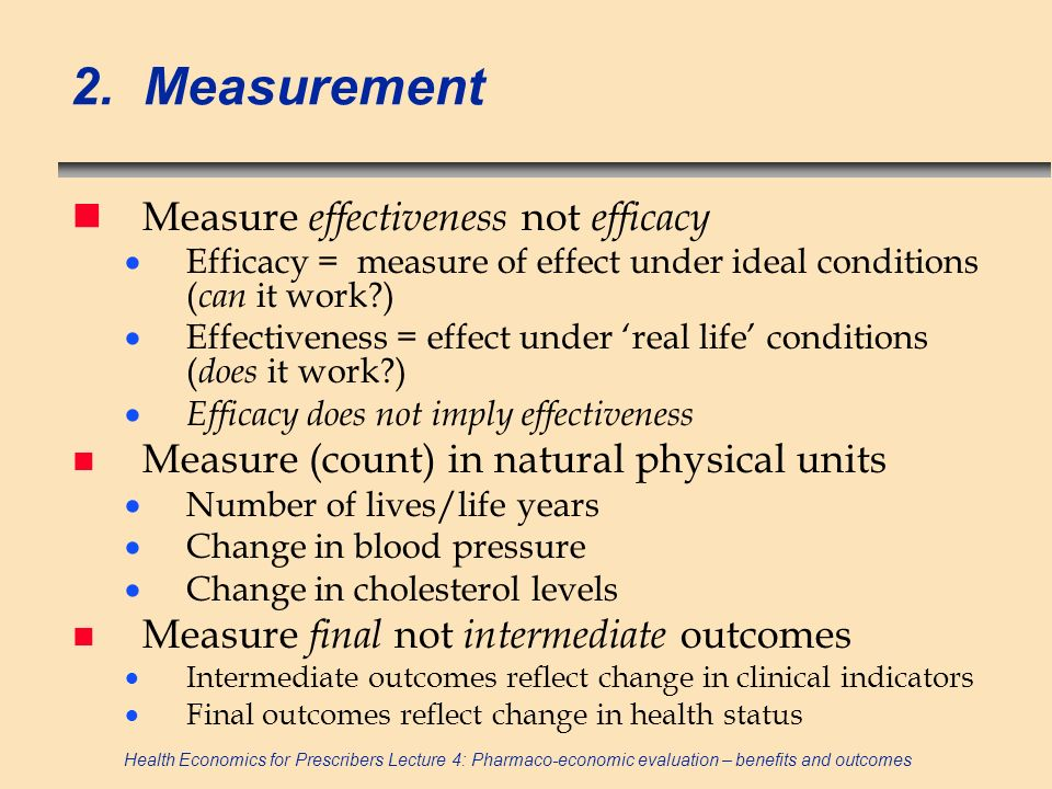 2. Measurement Measure effectiveness not efficacy
