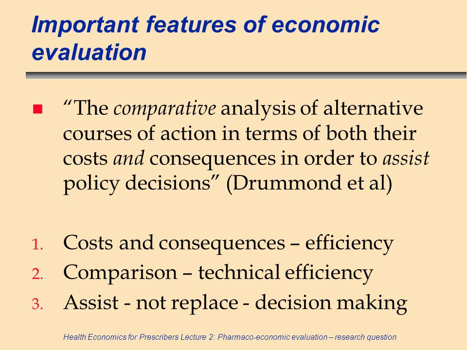 Important features of economic evaluation