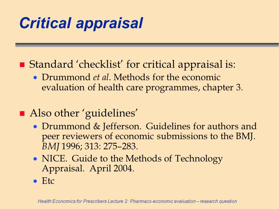 Critical appraisal Standard 'checklist' for critical appraisal is: