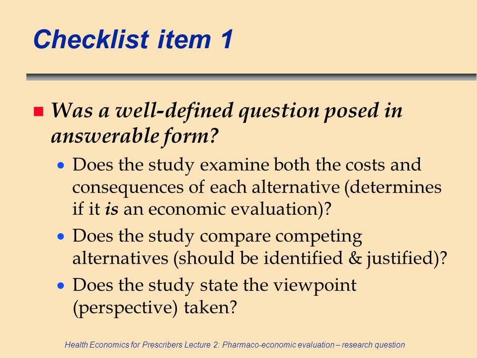 Checklist item 1 Was a well-defined question posed in answerable form