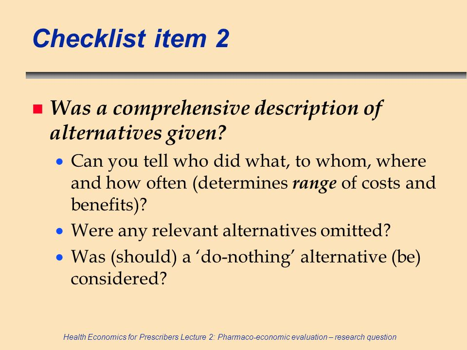 Checklist item 2 Was a comprehensive description of alternatives given