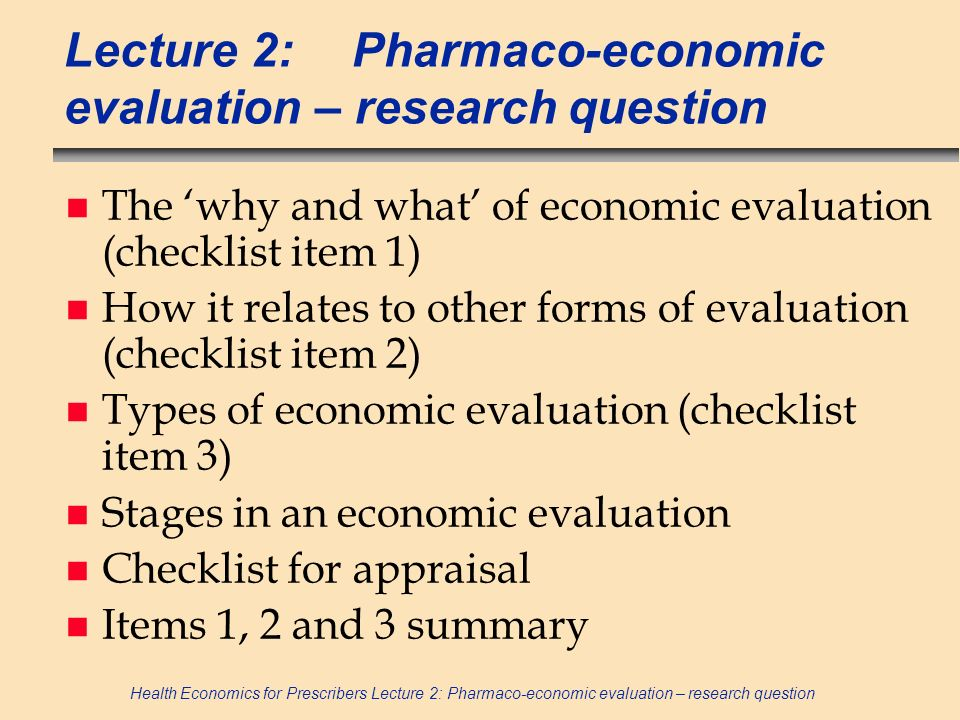 Lecture 2: Pharmaco-economic evaluation – research question