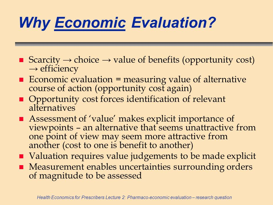 Why Economic Evaluation