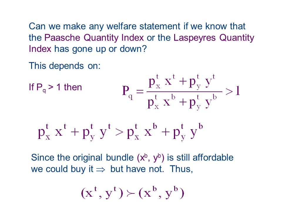 Can we make any welfare statement if we know that the Paasche Quantity Index or the Laspeyres Quantity Index has gone up or down