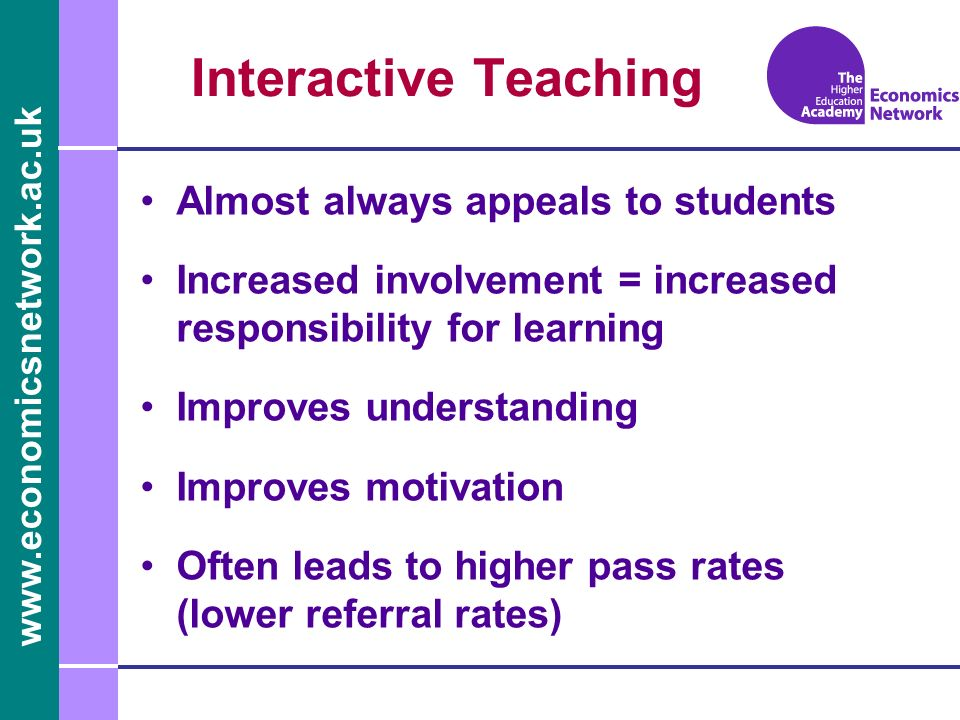 Interactive Teaching Almost always appeals to students