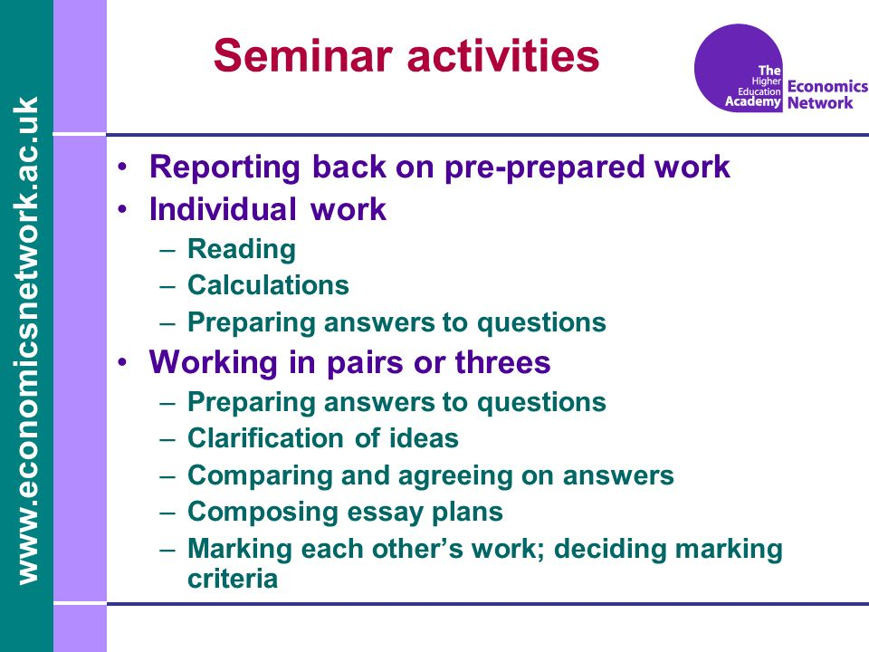 Seminar activities Reporting back on pre-prepared work Individual work