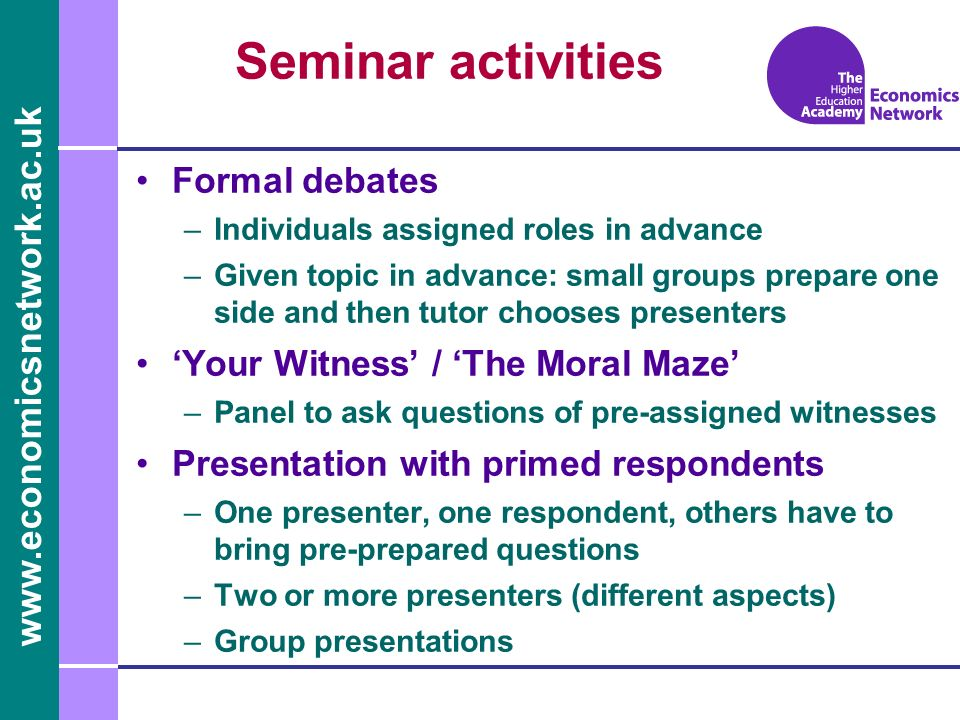Seminar activities Formal debates 'Your Witness' / 'The Moral Maze'