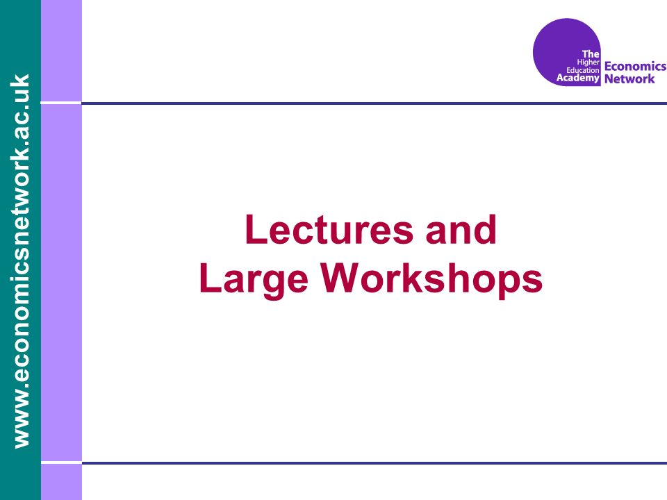 Lectures and Large Workshops