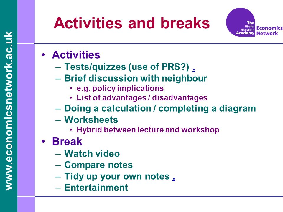 Activities and breaks Activities Break Tests/quizzes (use of PRS ) .