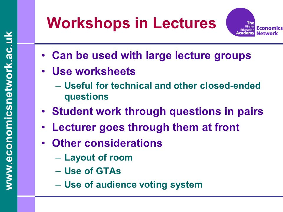 Workshops in Lectures Can be used with large lecture groups