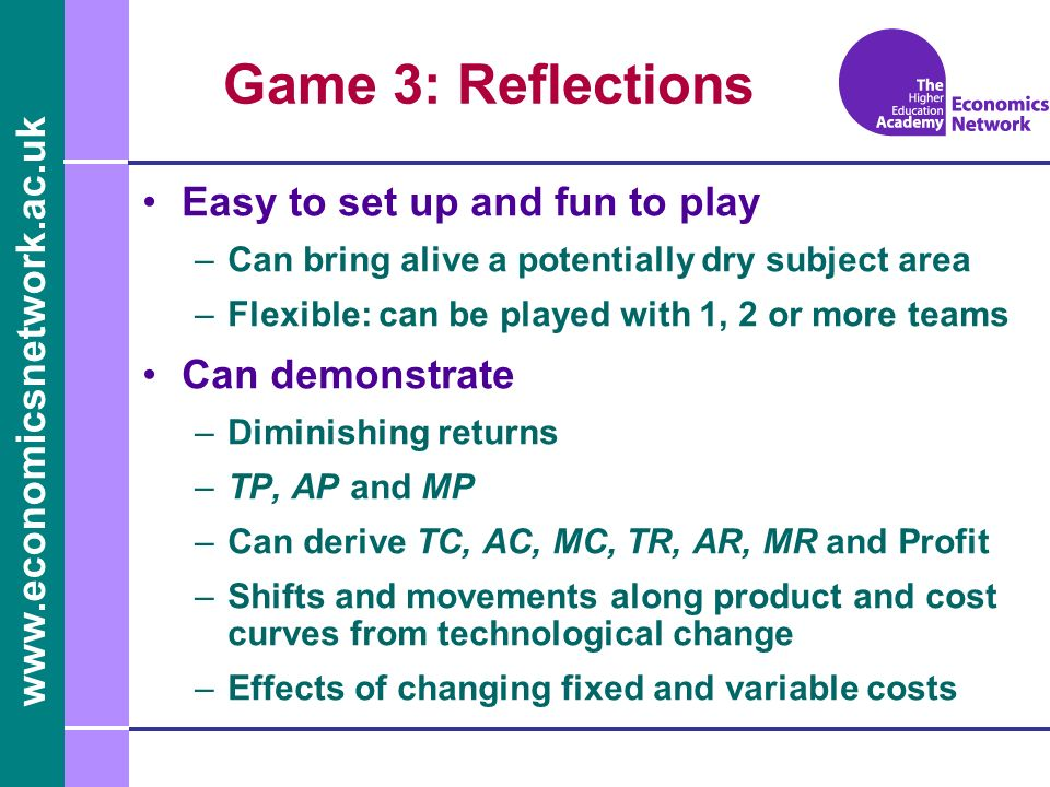 Game 3: Reflections Easy to set up and fun to play Can demonstrate