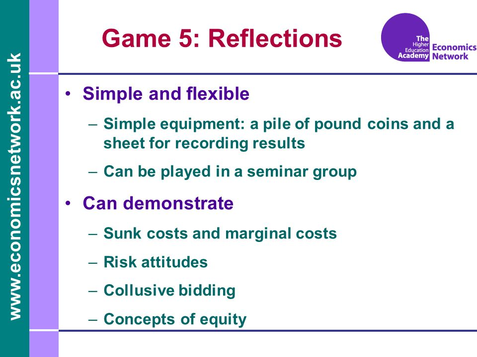 Game 5: Reflections Simple and flexible Can demonstrate