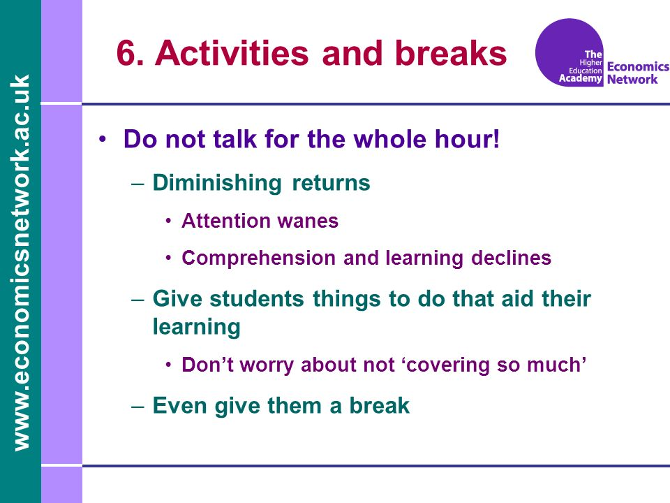 6. Activities and breaks Do not talk for the whole hour!