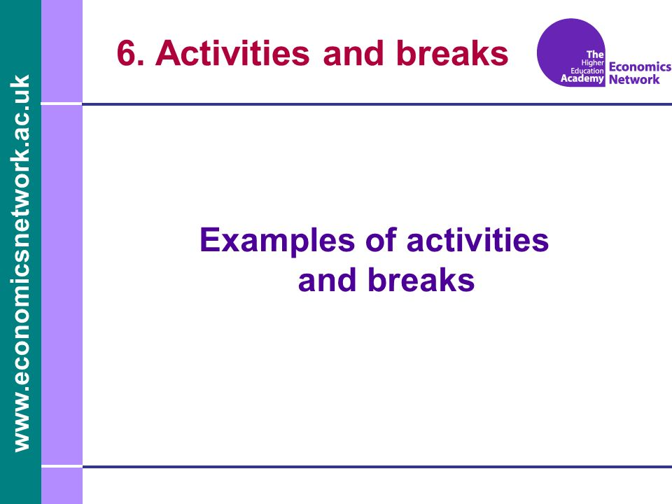 Examples of activities and breaks