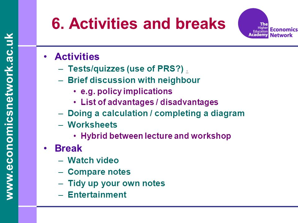 6. Activities and breaks Activities Break