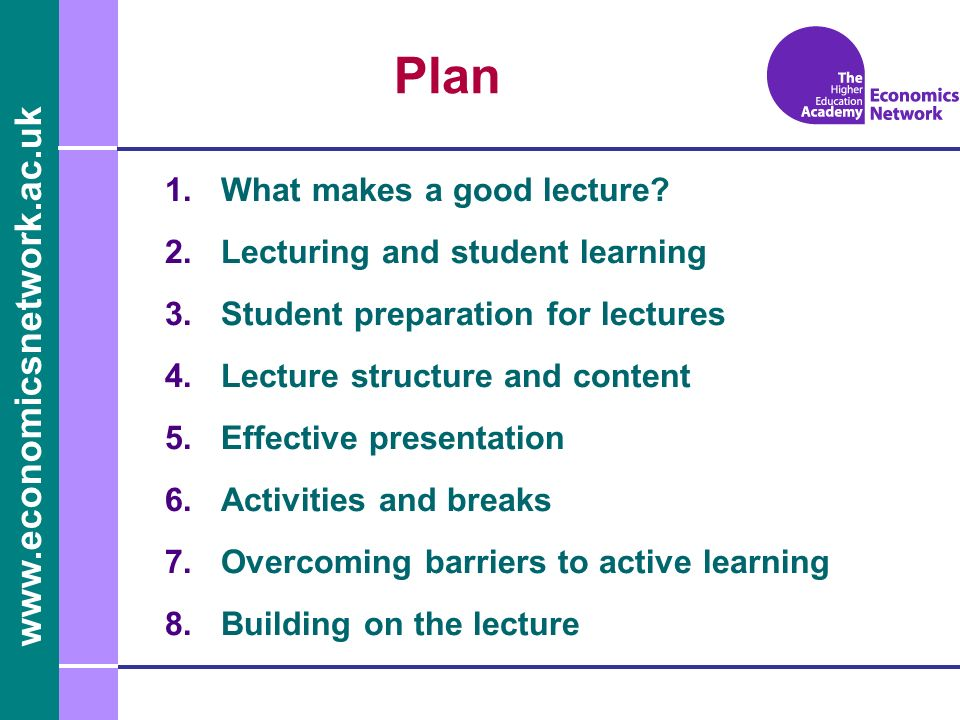 Plan What makes a good lecture Lecturing and student learning