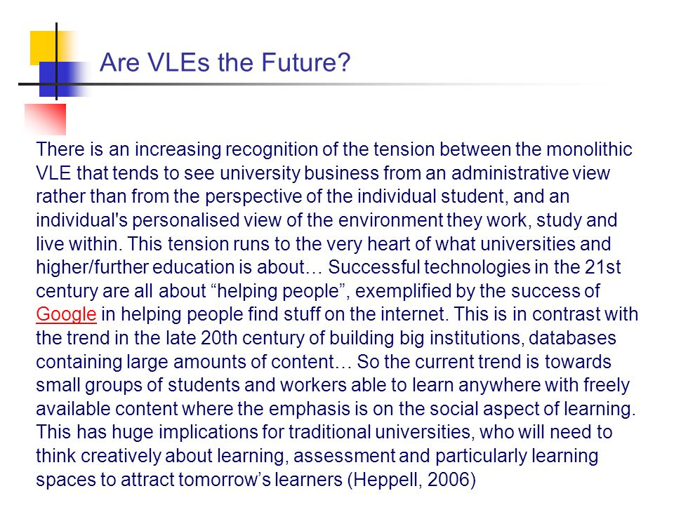 Are VLEs the Future