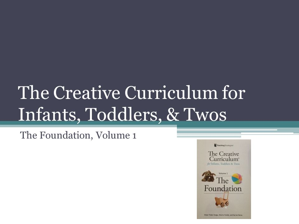 The Creative Curriculum for Infants, Toddlers, & Twos