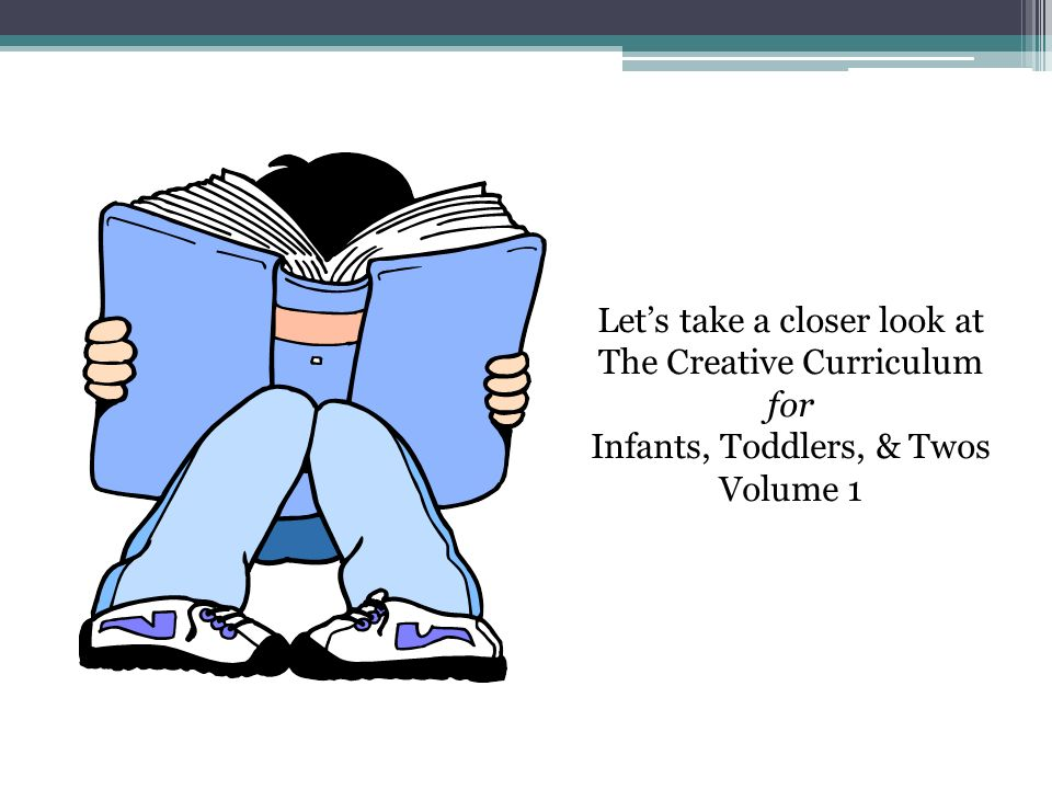 Let's take a closer look at The Creative Curriculum for