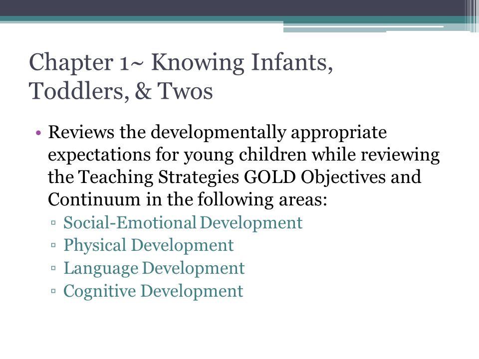 Chapter 1~ Knowing Infants, Toddlers, & Twos