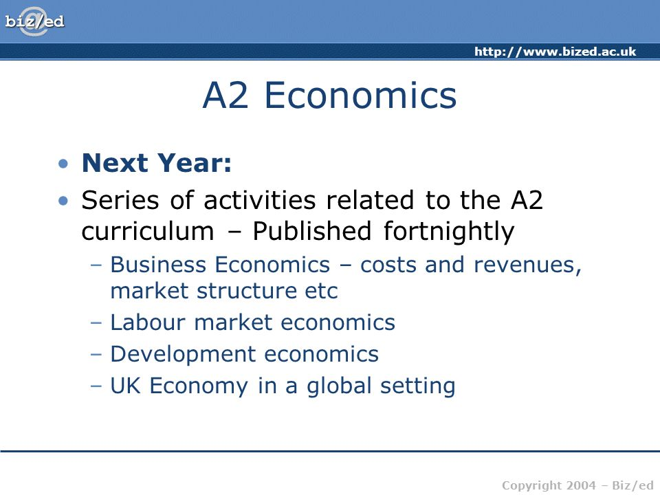 A2 Economics Next Year: Series of activities related to the A2 curriculum – Published fortnightly.