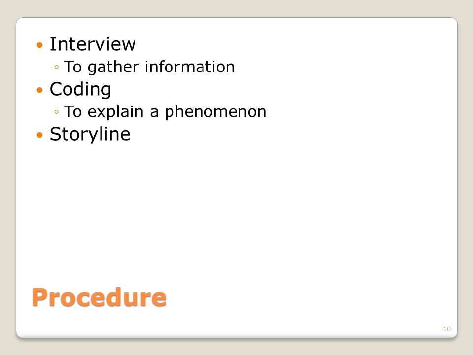 Procedure Interview Coding Storyline To gather information