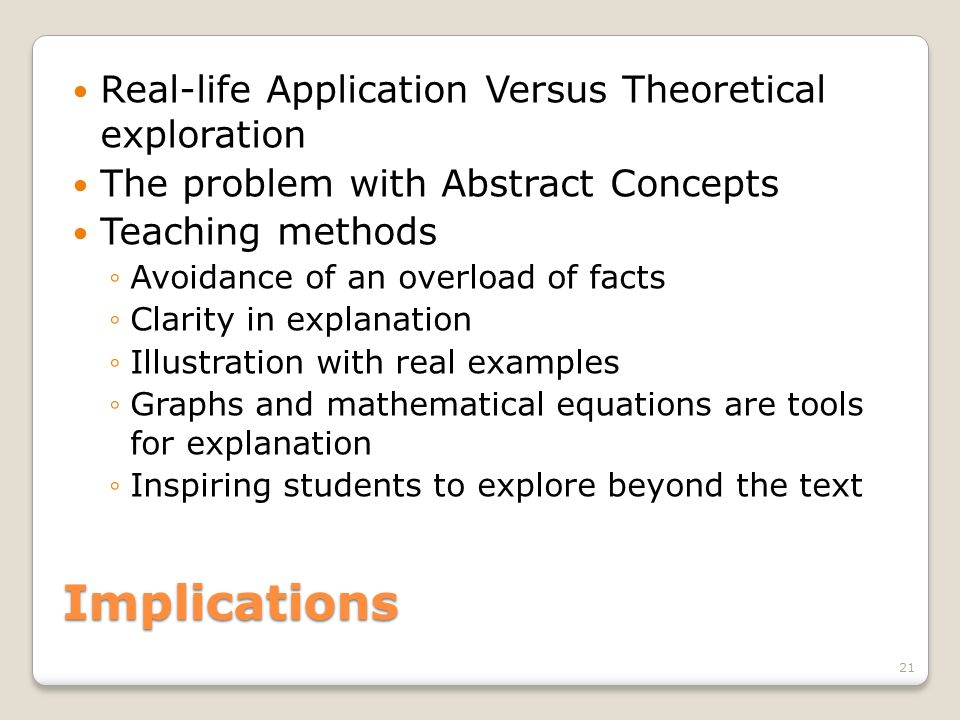 Implications Real-life Application Versus Theoretical exploration