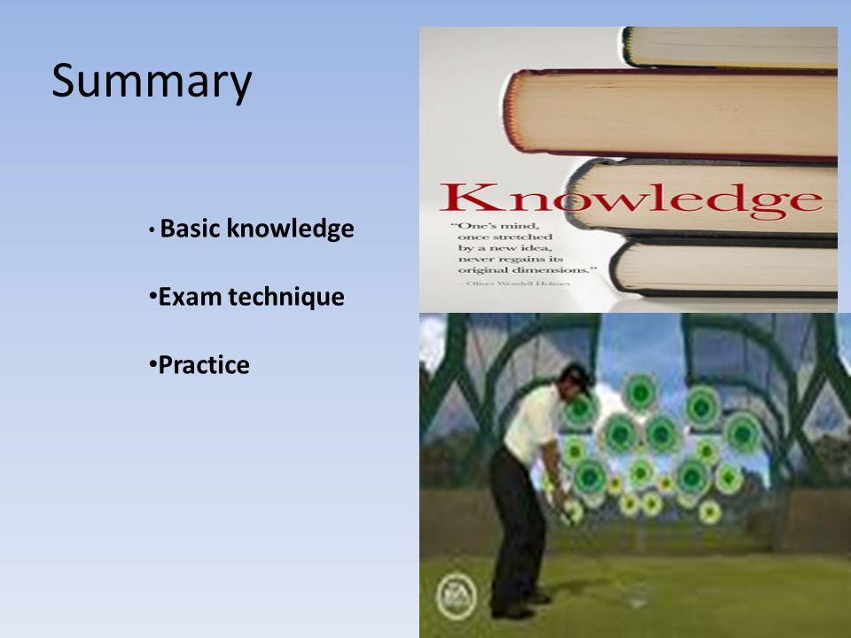 Summary Exam technique Practice Basic knowledge