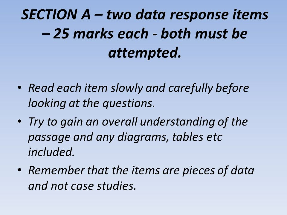 SECTION A – two data response items – 25 marks each - both must be attempted.