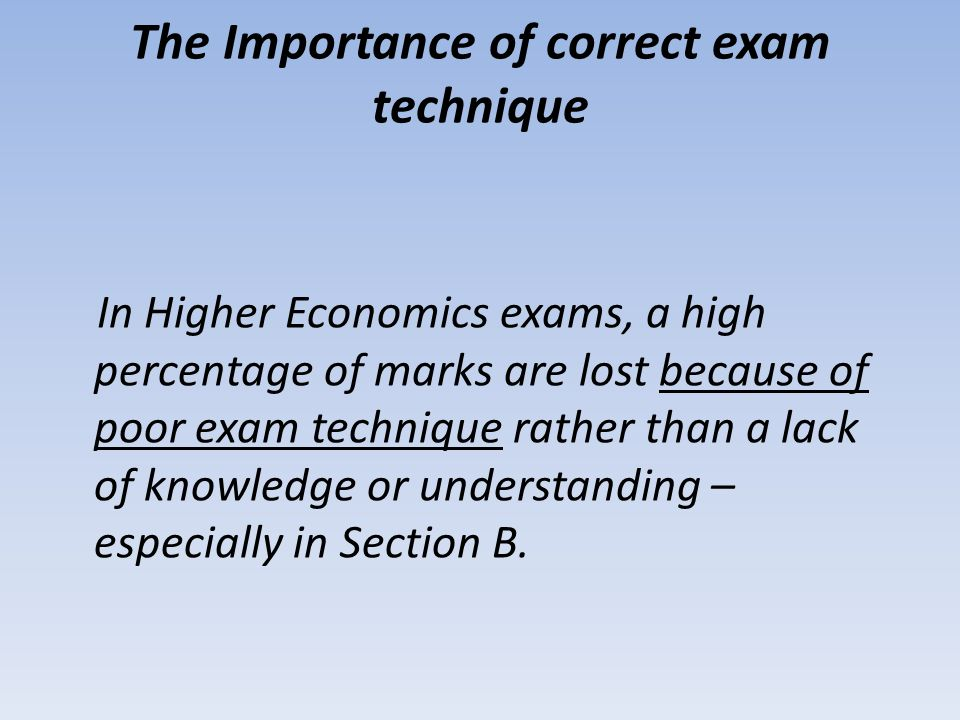 The Importance of correct exam technique