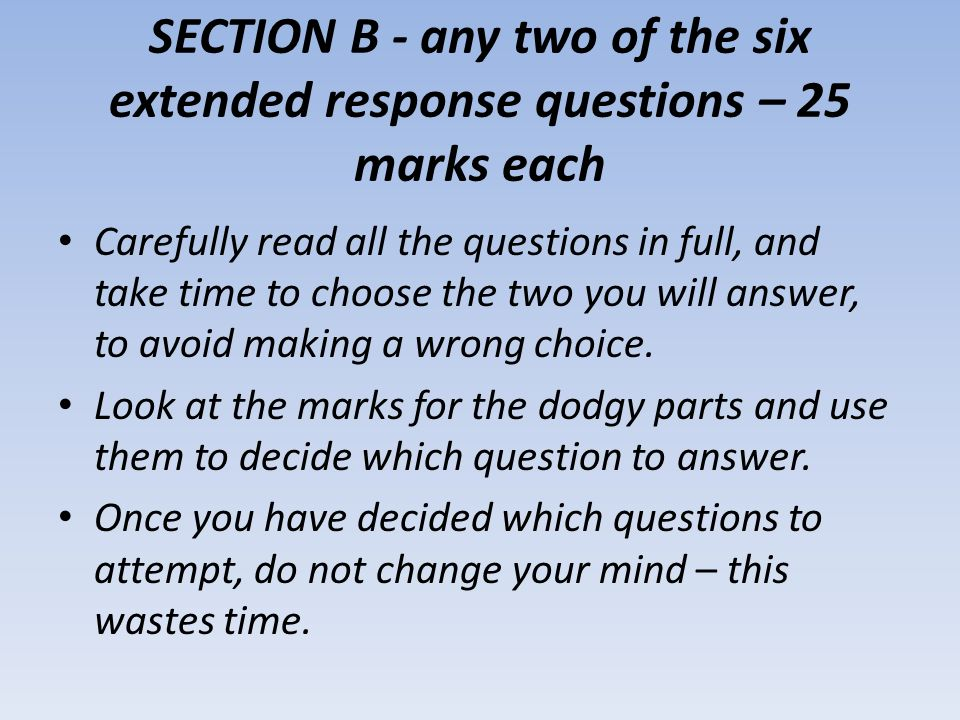 SECTION B - any two of the six extended response questions – 25 marks each