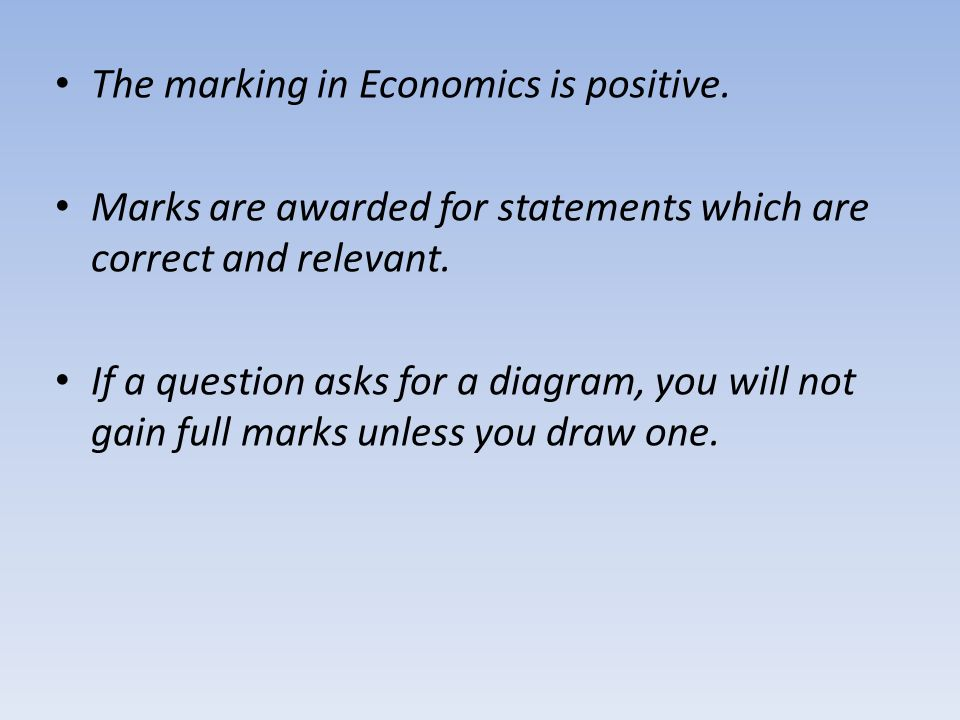 The marking in Economics is positive.