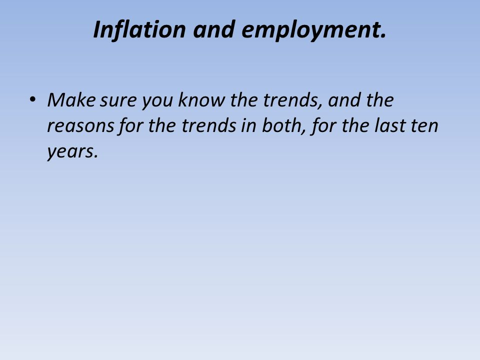 Inflation and employment.