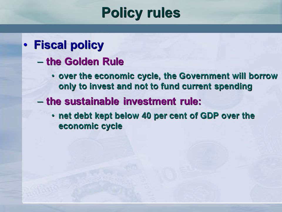 Policy rules Fiscal policy the Golden Rule
