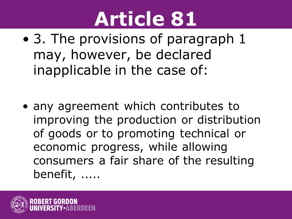 Article 81 3. The provisions of paragraph 1 may, however, be declared inapplicable in the case of: