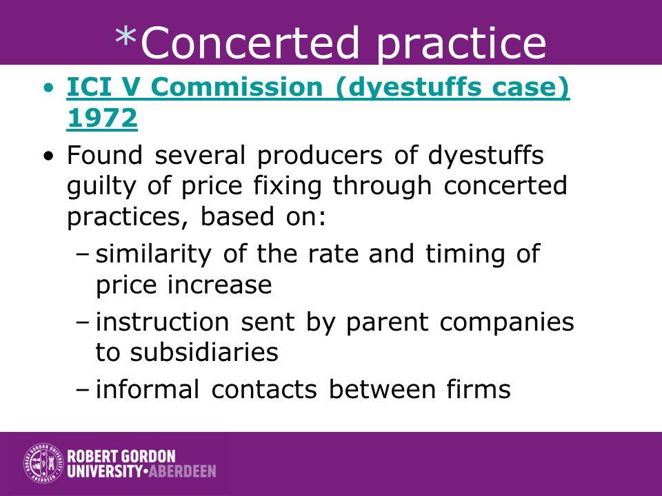 *Concerted practice ICI V Commission (dyestuffs case) 1972