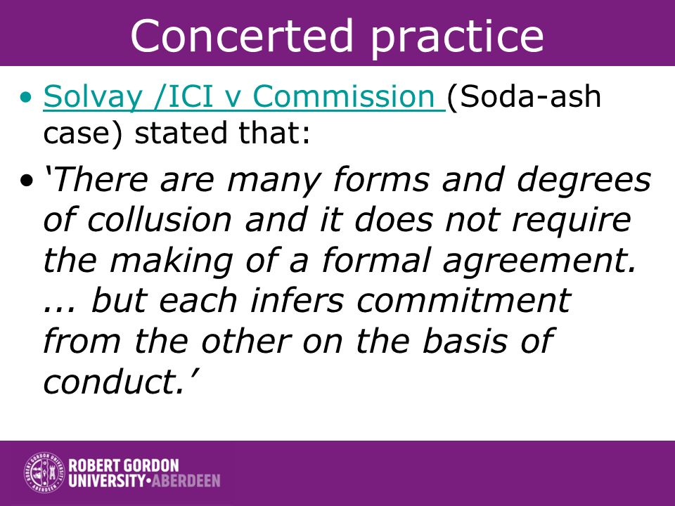 Concerted practice Solvay /ICI v Commission (Soda-ash case) stated that:
