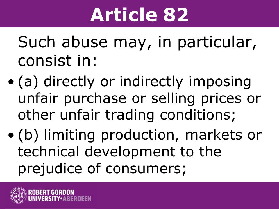 Article 82 Such abuse may, in particular, consist in: