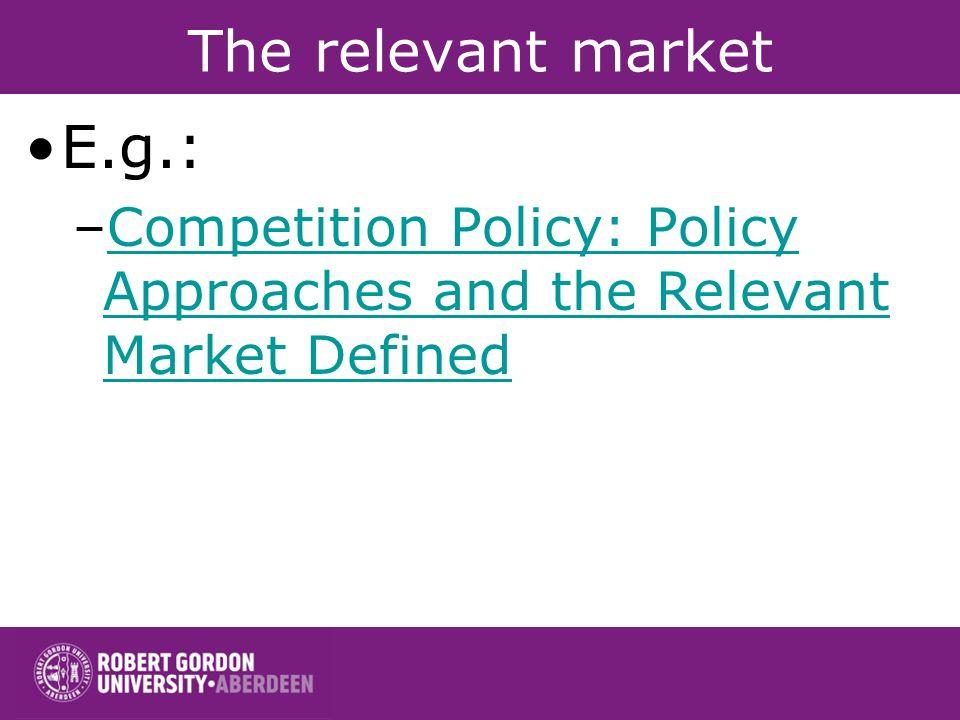 E.g.: The relevant market