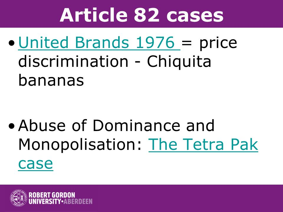 Article 82 cases United Brands 1976 = price discrimination - Chiquita bananas.
