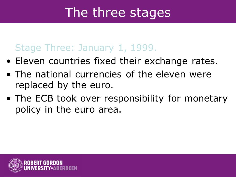 The three stages Stage Three: January 1, 1999.