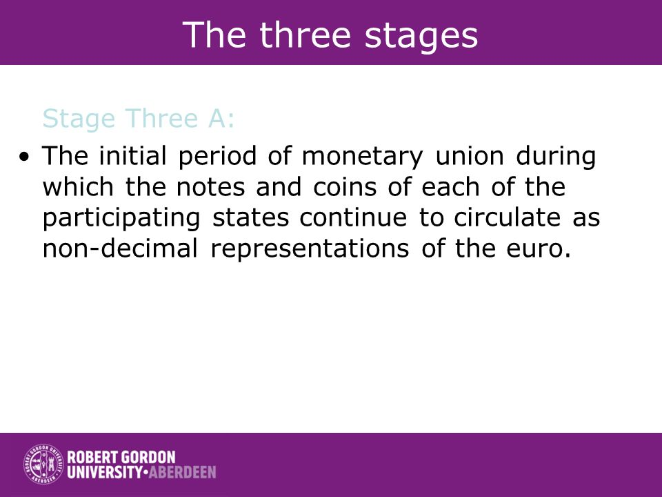 The three stages Stage Three A: