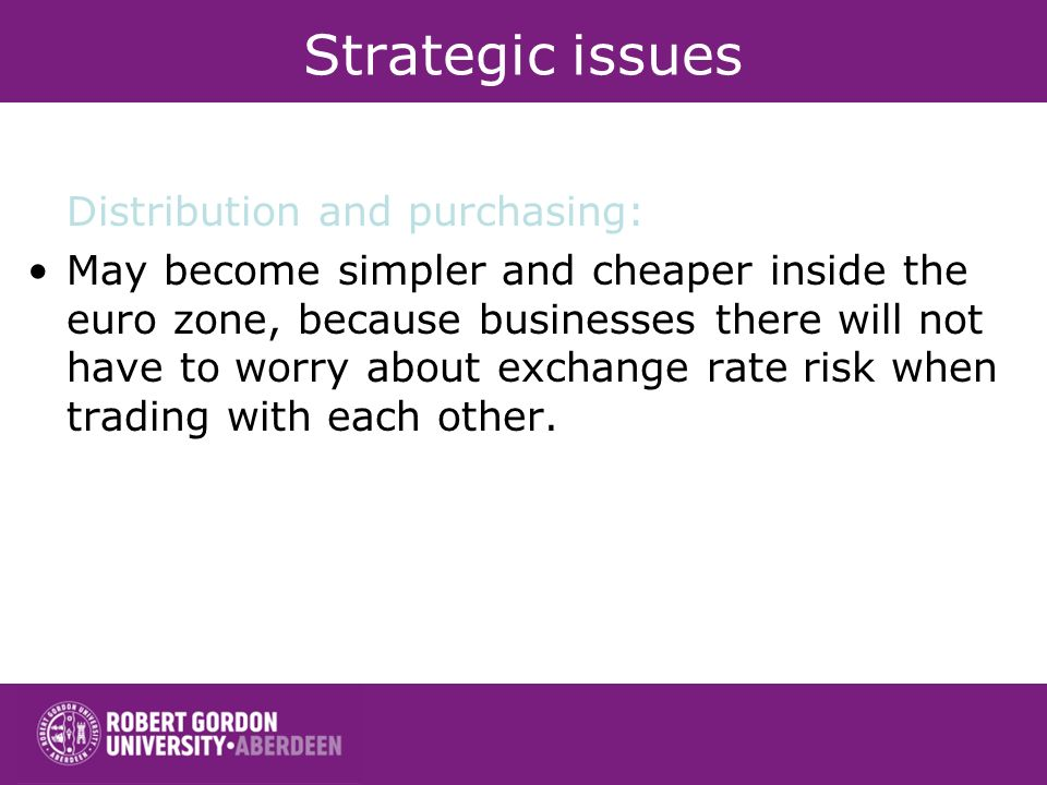 Strategic issues Distribution and purchasing: