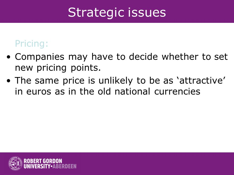 Strategic issues Pricing: