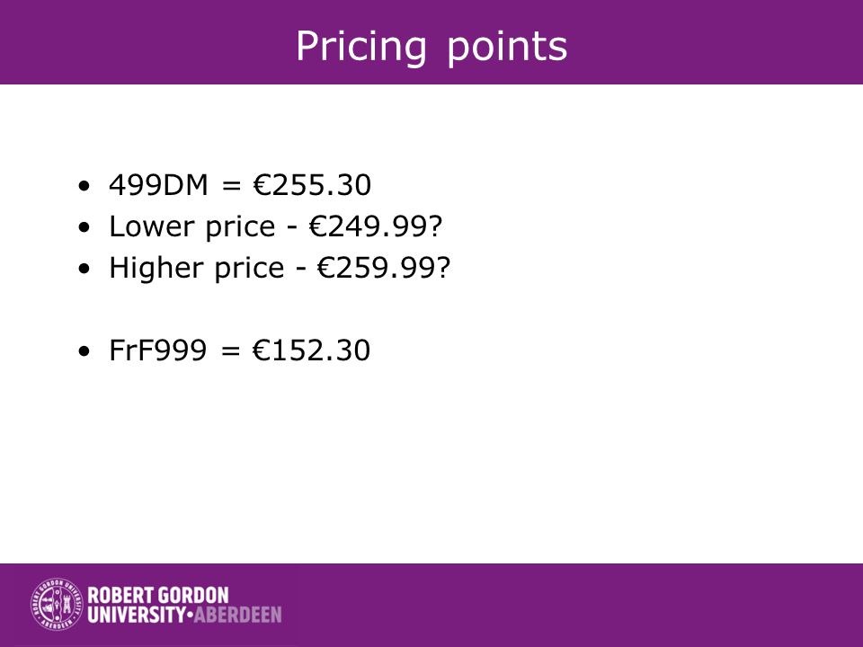 Pricing points 499DM = € Lower price - €