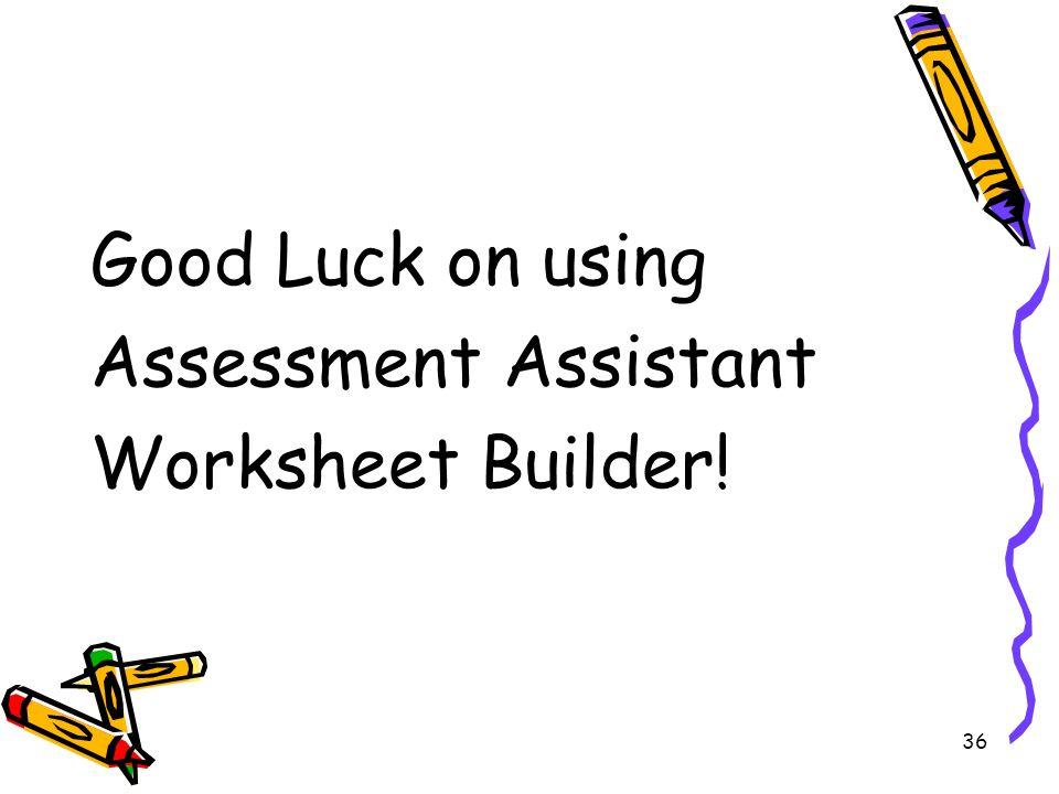 Teachers Assessment Assistant Worksheet Builder Starting the – Worksheet Builder