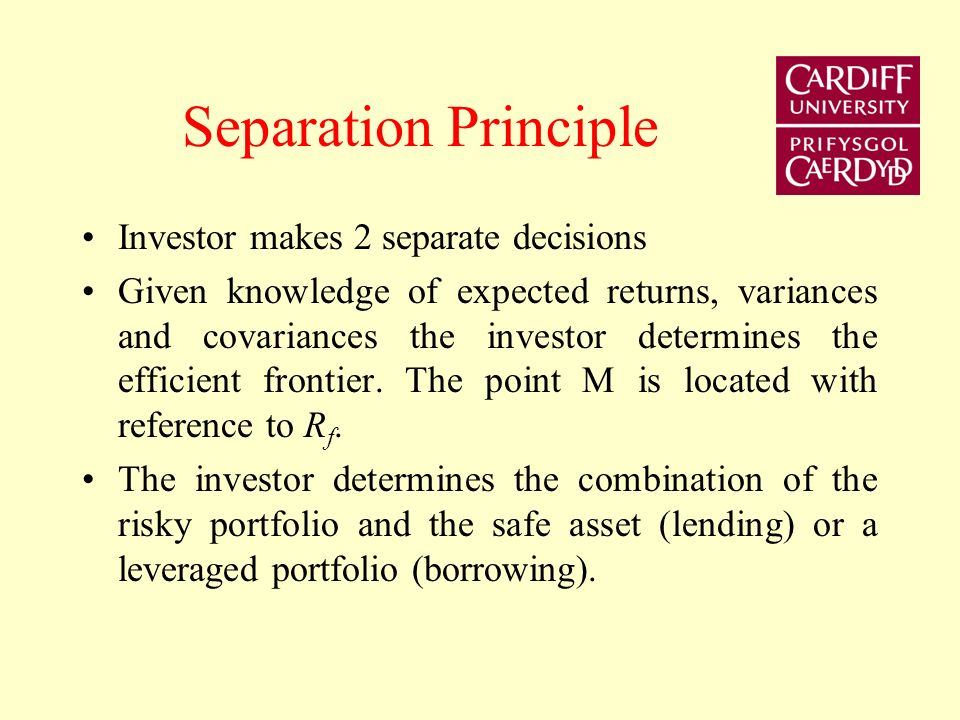 Separation Principle Investor makes 2 separate decisions