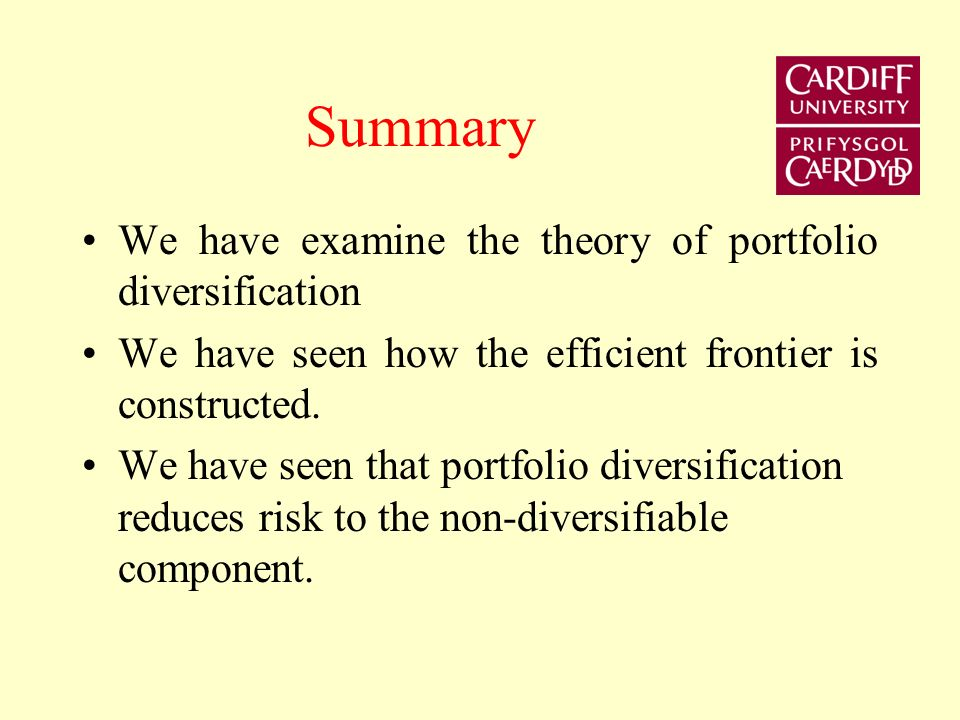 Summary We have examine the theory of portfolio diversification